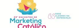 24º Encontro de Marketing Católico acontecerá em Fortaleza