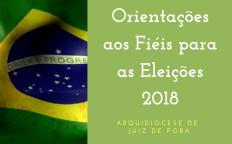 Breves orientações aos fiéis para as eleições 2018